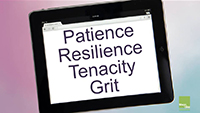 Powerpoint slide with the words: Patience, Resiience, Tenacity, Grit